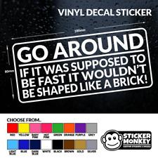 Vai in Giro Adesivo Divertente Paraurti Van Caravan Camper 4X4 Vinyl Decal, qualsiasi colore!