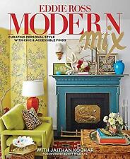 Modern Mix: Curating Personal Styl by Eddie Ross (Hardcover)