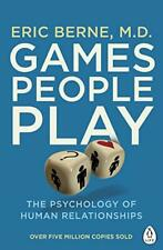 Games People Play: The Psychology of Human Relationships (Penguin Life) by Berne