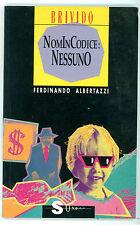 ALBERTAZZI FERDINANDO NOMINCODICE NESSUNO SONDA 1993 BRIVIDO LANTERIO GIALLI