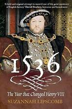 1536: The Year That Changed Henry VIII by Suzannah Lipscomb (Paperback, 2009)