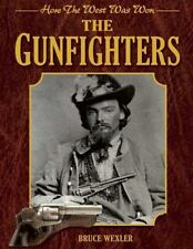 The Gunfighters : How the West Was Won by Bruce Wexler (2016, Paperback)