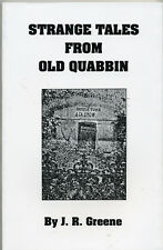 Strange Tales From Old Quabbin book by J.R. Greene, softcover, author will sign