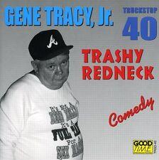 Gene Tracy, Gene Tracy Jr. - Trashy Redneck [New CD]