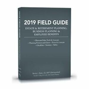 2019 Field Guide Estate & Retirement Planning, Business Planning & Employee Bene