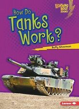 How Do Tanks Work?: By Silverman, Buffy