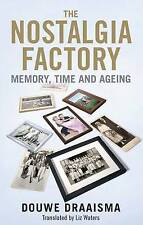 The Nostalgia Factory: Memory, Time and Ageing, Draaisma, Douwe, Very Good, Hard