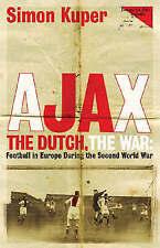 Ajax, The Dutch, The War: Football in Europe During the Second World War, Kuper,