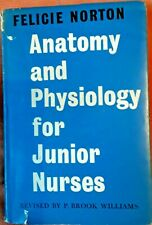 Anatomy and Physiology for Junior Nurses Felicie Norton P Brook Williams HB 1963