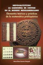 Nepoualtzitzin: la Sabiduría de Contar en el Mundo Mesoamericano : Elementos...