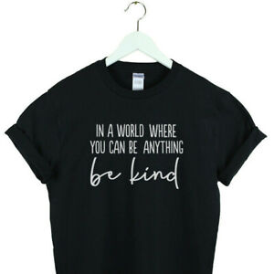 in a world where you can be anything be kind shirt be nice 3 shirt gift for her