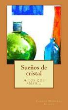 Sueños de Cristal : Alos Que Aman... by Carlos Aliaga (2016, Paperback)