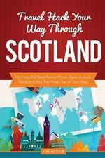 Travel Hack Your Way Through Scotland : Fly Free, Get Best Room Prices, Save...