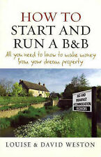 Good, How to Start and Run a B&B: All You Need to Know to Make Money from Your D