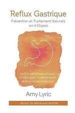 Reflux Gastrique : Prévention et Traitement Naturels en 4 Etapes - en Finir...