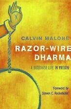Razor-Wire Dharma: A Buddhist Life in Prison, Malone, Calvin, Good Book
