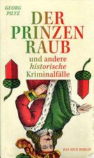 Georg Piltz: Der Prinzenraub und andere historische Kriminalfälle