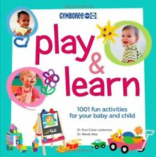 Gymboree Play and Learn: 1001 Fun Activities For Your Baby and Child (Gymbore…