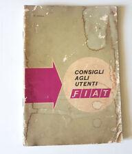 Libretto FIAT CONSIGLI AGLI UTENTI 1969 USATO ORIGINALE D'EPOCA manuale uso