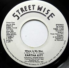 EARTHA KITT 45 Where Is My Man STREETWISE Disco WHITE LABEL Promo NM #B590