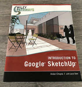 Wiley pathways: Introduction to Google SketchUp by Aidan Chopra (Paperback /
