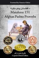 Mataluna : 151 Afghan Pashto Proverbs by Edward Zellem (2014, Paperback)