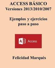 ACCESS BASICO. Versiones 2013/2010/2007. Ejemplos y Ejercicios Paso a Paso by...
