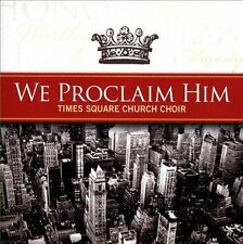 We Proclaim Him by Times Square Church Mass Choir (CD, New, in:ciite)