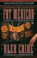 The Fat Mexican The Bloody Rise of the Bandidos Motorcycle Club Book By Alex Cai