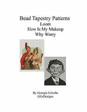 Bead Tapestry Patterns Loom How Is My Makeup Why Worry by georgia grisolia...