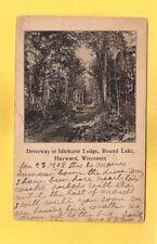 Hayward,WI Wisconsin Driveway to Idlehurst Lodge,Round Lake used 1908