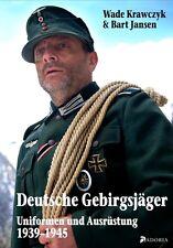 Deutsche Gebirgsjäger - Uniformen der deutschen Gebirgstruppe 1939-45 NEU!