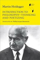 Introduction to Philosophy - Thinking and Poetizing, Paperback by Heidegger, ...