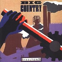 "BIG COUNTRY ""STEELTOWN"" CD NEUWARE"