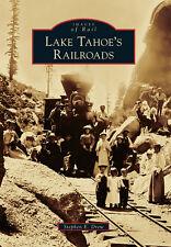 Lake Tahoe's Railroads [Images of Rail] [CA] [Arcadia Publishing]