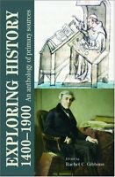 Exploring History 1400-1900: An Anthology of Primary Sources,Rachel Gibbons
