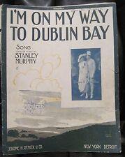 Irish Sheet Music I'M ON MY WAY TO DUBLIN BAY Press & Scandlon 1915 Murphy WWI