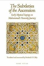 The Subtleties of the Ascension: Lata'if al-Miraj: Early Mystical Sayings on Mu