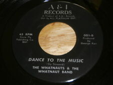WHATNAUTS & WHATNAUT BAND ~ DANCE TO THE MUSIC ~ A & I RECORDS 001~ FUNK  45