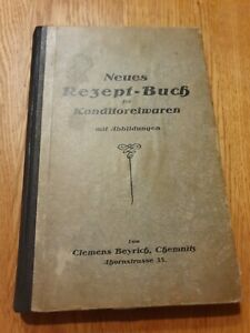 Backbuch Neues Rezept-Buch für Konditoreiwaren Bäckerei Konditorei Backbuch 1925