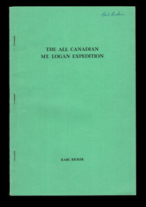 Karl Ricker / Canadian Alpine Journal The All Canadian Mount Logan Signed 1960