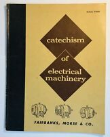 Catechism of Electrical Machinery by Fairbanks Morse & Co. 1936 Bulletin E100M