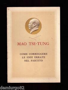 MAO TSE TUNG - Come correggere le idee errate nel partito - 1°Ed. 1968