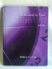 Venture Academy 2005 Yearbook A Moment In Time - Stockton, CA