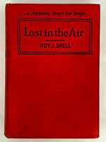 Lost in the Air, Vintage Boy's Mystery Novel by Roy J. Snell 1920 1st Ed