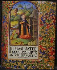 Illuminated Manuscripts And Their Makers by Rowan Watson