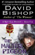 A Matt Kile Mystery: The Maltese Pigeon by David Bishop (2015, Paperback)