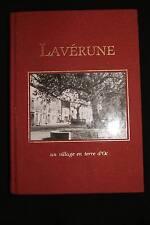 LAVERUNE UN VILLAGE EN TERRE D'OC,HERAULT,2000,ILLUSTRE-GASTRONOMIE,RELIE