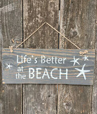 LIFE'S BETTER AT THE BEACH SIGN Seaside Primitive Nautical Wood Home Decor HP