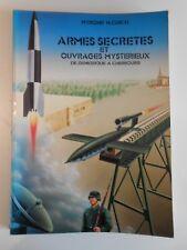 ARMES SECRETES ET OUVRAGES MYSTERIEUX DUNKERQUE A CHERBOURG M. CUICH MILITARIA